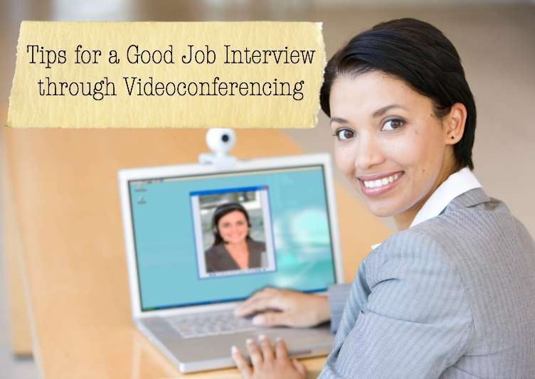 Tips for a Good Job Interview through Videoconferencing