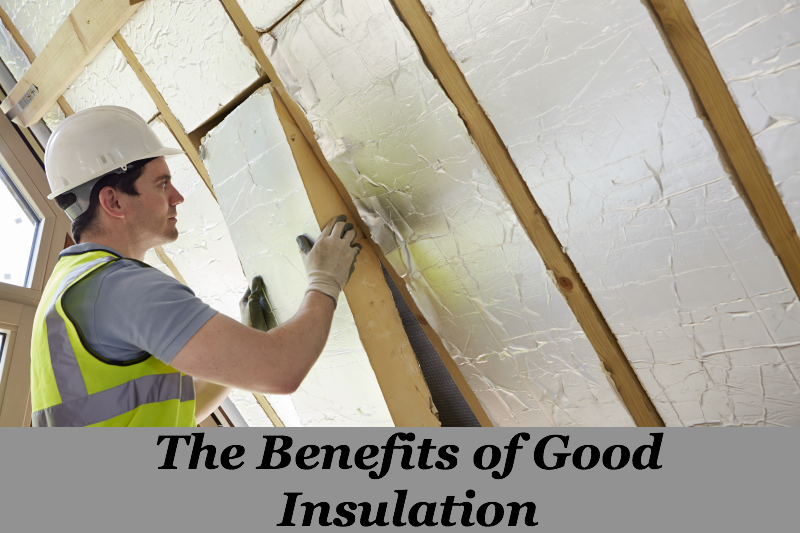 The Benefits of Good Insulation