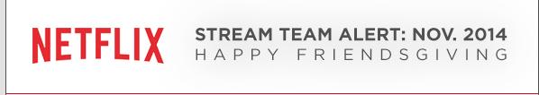 Netflix November Stream Team  Friendsgiving