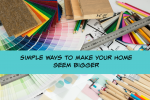 Simple ways to make your home seem bigger