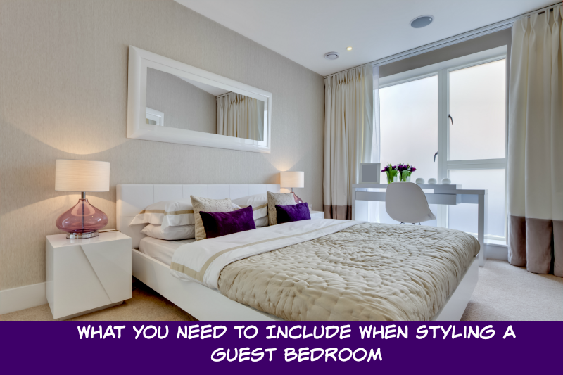 What you need to include when styling a guest bedroom for What you need in a bedroom
