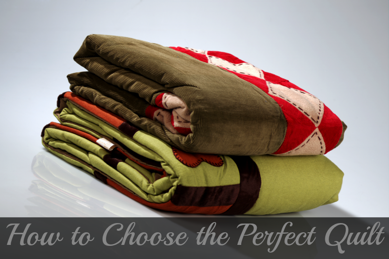 How to Choose the Perfect Quilt