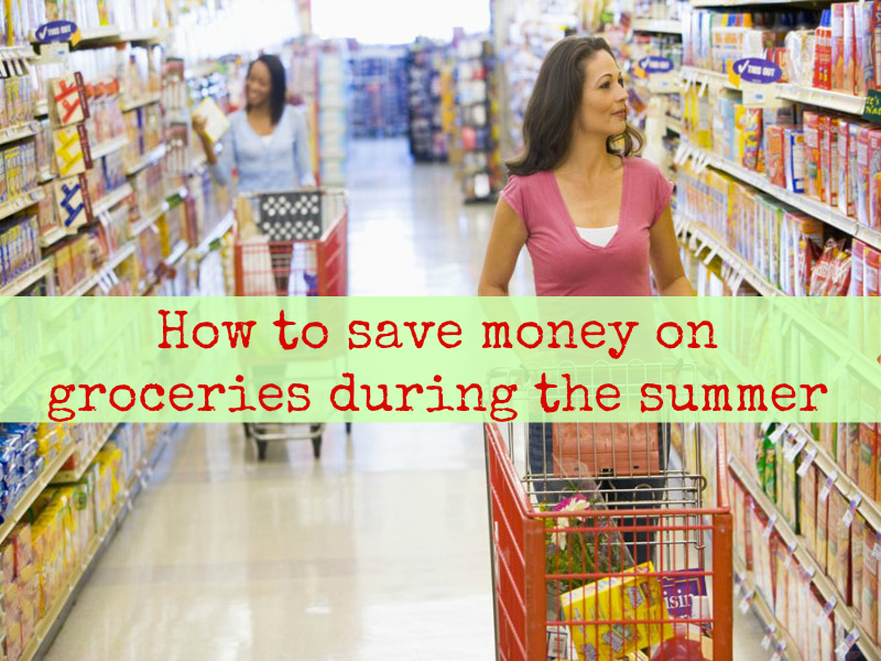 How to save money on groceries during the summer
