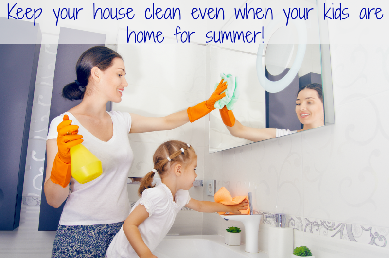 Keep your house clean even when your kids are home for summer