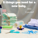 5 things you need for a new baby, and 5 you don't