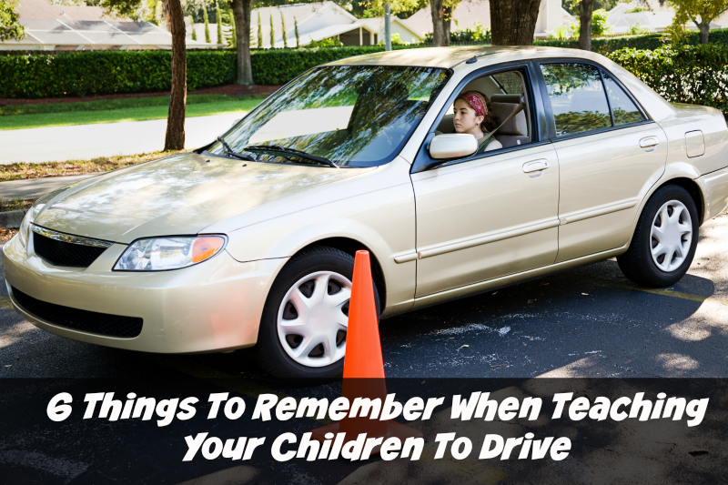 6 Things To Remember When Teaching Your Children To Drive