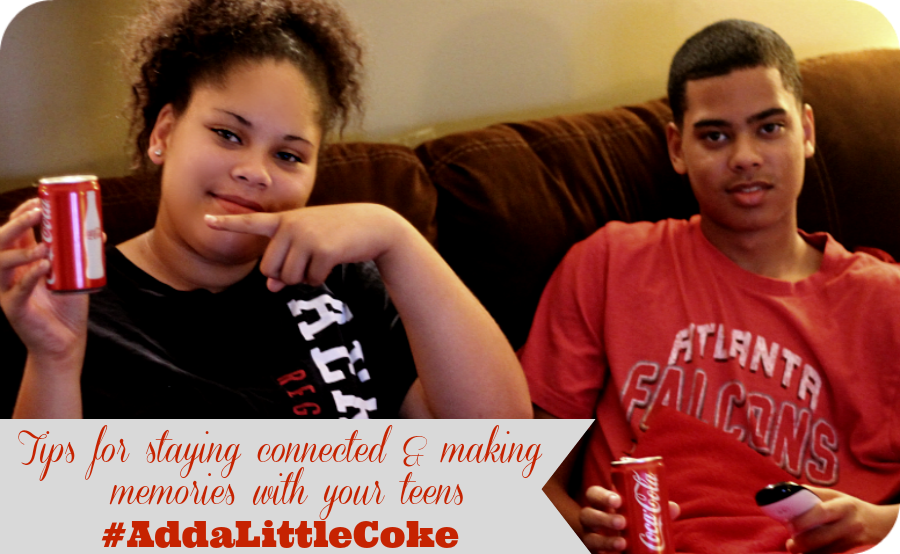 Tips for staying connected & making memories with your teens! #AddaLittleCoke