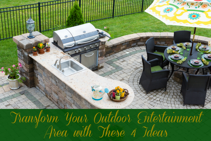 Transform Your Outdoor Entertainment Area with These 4 Ideas