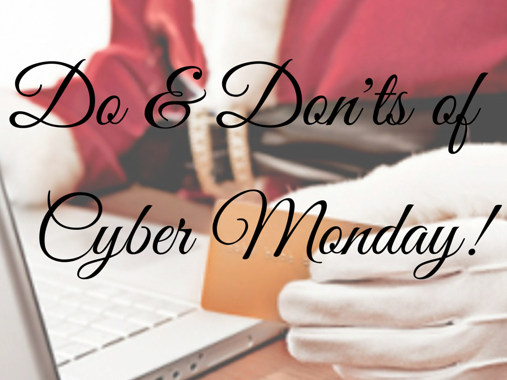 Do/Don'ts of Cyber Monday
