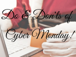 Do & Don'ts of Cyber Monday