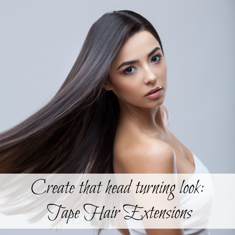 Create that head turning look- Tape Hair Extensions