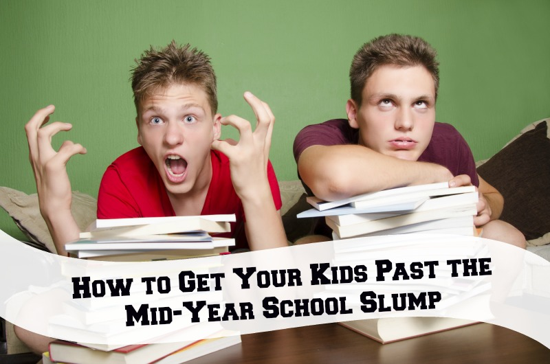 How to Get Your Kids Past the Mid-Year School Slump