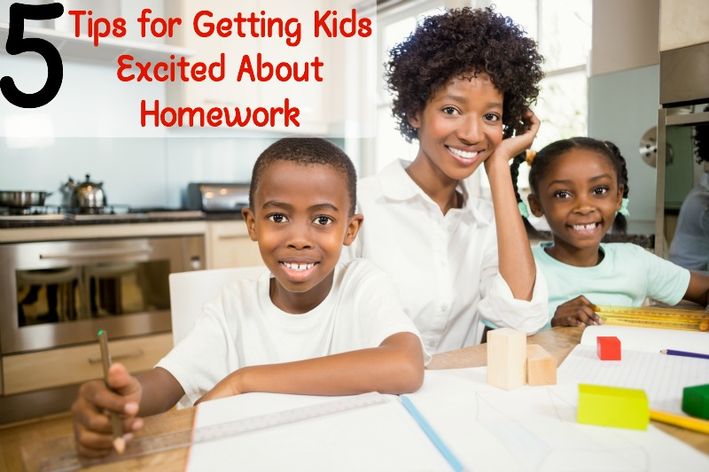 Homework:Tips for Getting Kids Excited About doing it!