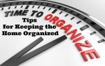 Tips for Keeping the Home Organized in 2016