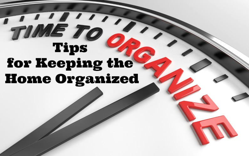 Tips for Keeping the Home Organized