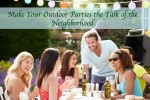 Make Your Outdoor Parties the Talk of the Neighborhood