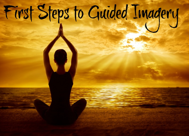 First Steps to Guided Imagery