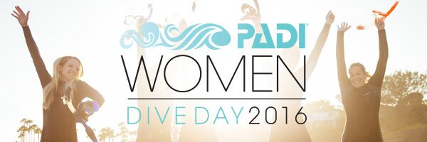 PADI WOMEN'S DIVE DAY IS JULY 16, 2016 ..