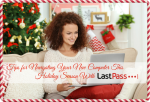 Tips for Navigating Your New Computer This Holiday Season with LastPass