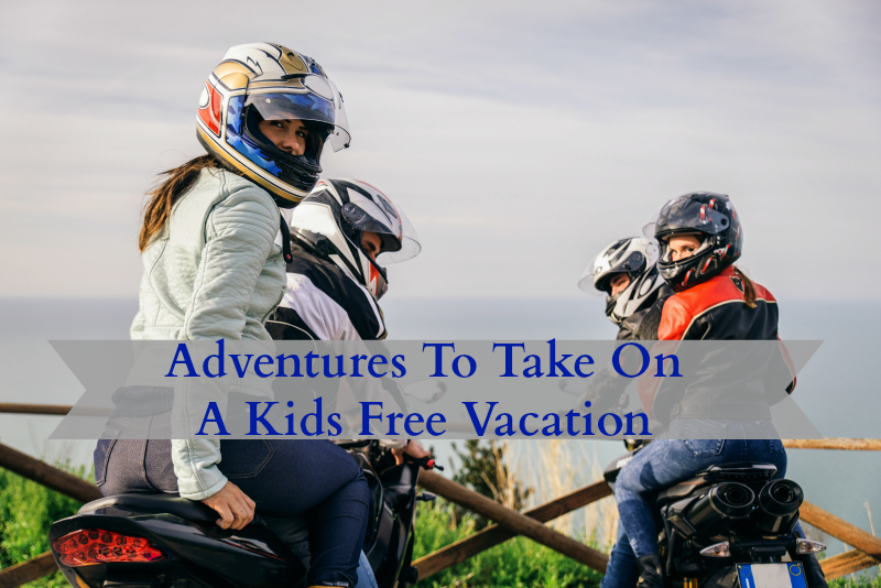 Adventures To Take On A Kids Free Vacation