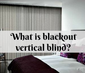 What is blackout vertical blind?