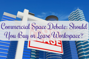 Commercial Space Debate: Should You Buy or Lease Workspace?