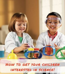 How to get your children interested in science!
