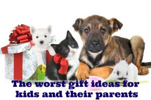 The worst gift ideas for kids and their parents
