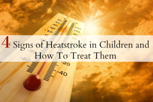 4 Signs of Heatstroke in Children and How To Treat Them