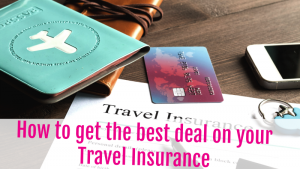 How to get the Best Deal on Your Travel Insurance