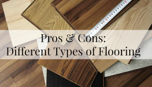 Pros & Cons: Different Types of Flooring